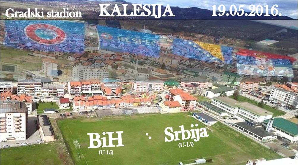 GRADSKI STADION KALESIJA bih srbija 19.05.2016.